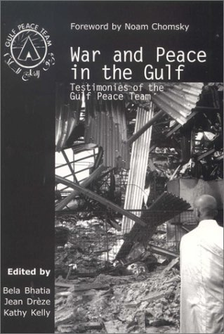 War and Peace in the Gulf: Testimonies of the Gulf Peace Team