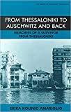 From Thessaloniki to Auschwitz and Back, 1926-1996: Memories of a Survivor from Thessaloniki