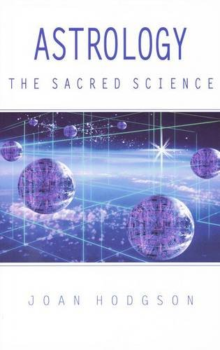 Astrology the Sacred Science (Spiritual Perspective), Joan Hodgson