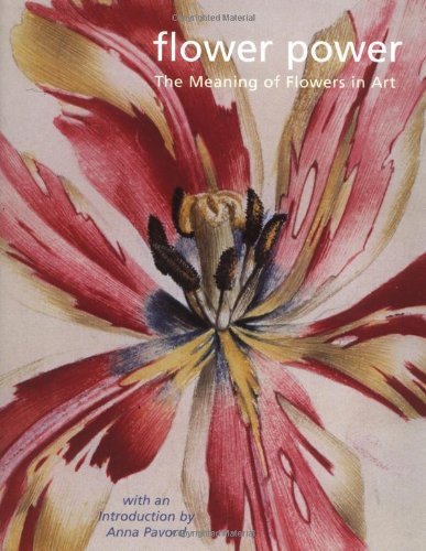 Flower Power: The Meaning of Flowers in Art, 1500-2000
