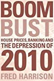 Boom Bust : Countdown to the Depression of 2010/Fred Harrison