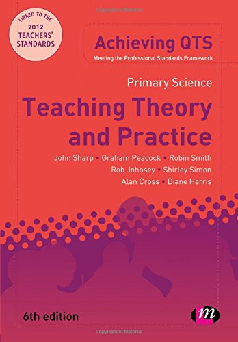 Primary Science: Teaching Theory and Practice (Achieving Qts)