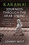 Karama! Journeys through the Arab Spring by Johnny West