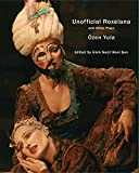 UNOFFICIAL ROXELANA AND OTHER PLAYS