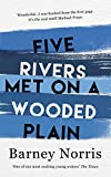 Five Rivers Met on a Wooded Plain, Norris, Barney
