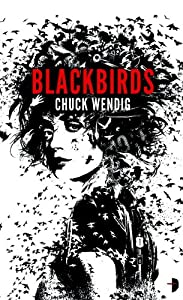 "INTERVIEW: Chuck Wendig on ""Blackbirds"""