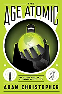 "Cover & Synopsis: ""The Age Atomic"" by Adam Christopher"