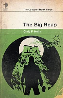 "Cover & Synopsis: ""The Big Reap"" by Chris F. Holm"