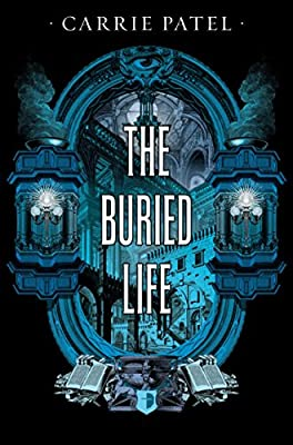 [Excerpt] THE BURIED LIFE by Carrie Patel (+ Exclusive Preview of John Coulthart