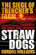 The Siege of Trencher's Farm by Gordon Williams