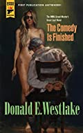 The Comedy Is Finished by Donald E. Westlake
