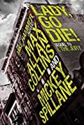 Lady, Go Die! by Mickey Spillane�and Max Allan Collins