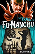 The Trail of Fu-Manchu by Sax Rohmer