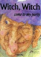 Witch, Witch come to my party(Child's Play Library)