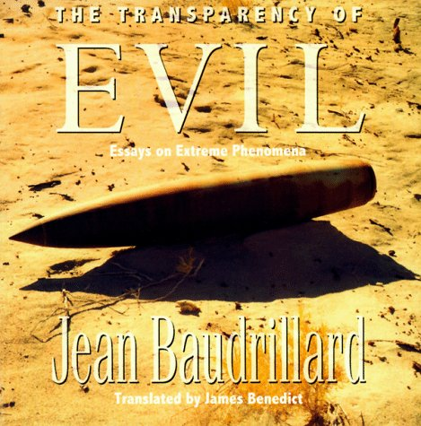 The Transparency of Evil: Essays in Extreme Phenomena, Baudrillard, Jean