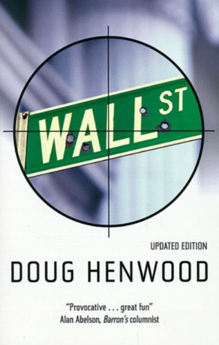 Wall Street: How It Works and for Whom, Henwood, Doug