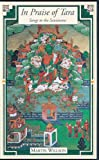 In Praise of Tara: Songs to the Saviouress: Source Texts from India and Tibet on Buddhism's Great Goddess