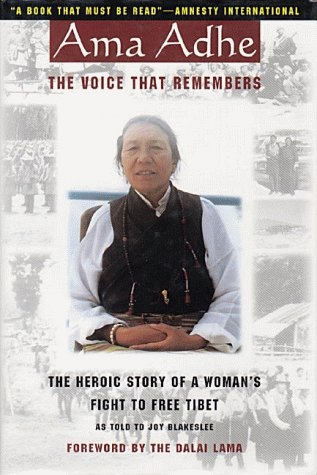 Ama Adhe, the Voice That Remembers: The Heroic Story of a Woman's Fight to Free Tibet by Joy Blakeslee