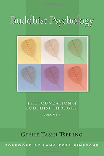 Buddhist Psychology: The Foundation of Buddhist Thought, Volume 3, Tsering, Geshe Tashi