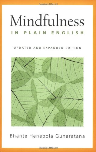 Mindfulness in Plain English: Revised and Expanded Edition, by Gunaratana, B.H.