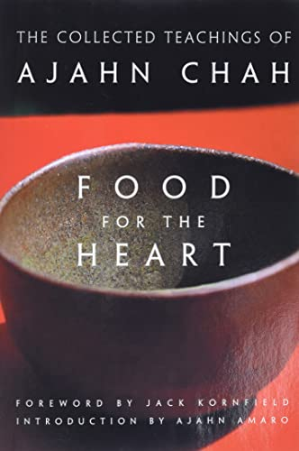Food for the Heart: The Collected Teachings of Ajahn Chah, by Ajahn Chah