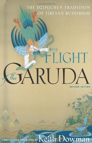The Flight of the Garuda, Second Edition: The Dzogchen Tradition of Tibetan Buddhism, by Dowman, K. (Ed)