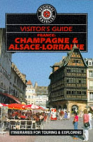 Visitor's Guide France: Champagne, Alsace-Lorraine