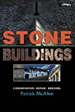 Stone Buildings: Conservation, Repair, Building by Patrick McAfee