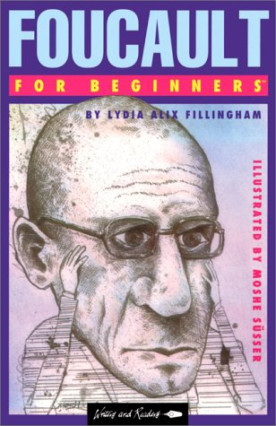 Foucault for Beginners (Writers and Readers Documentary Comic Books: 62), Fillingham, Lydia Alix; Susser, Moshe
