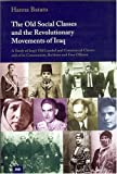 The Old Social Classes and the Revolutionary Movements of Iraq : Third Edition by Hanna Batatu