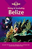Lonely Planet Diving & Snorkeling Belize (Lonely Planet Diving and Snorkeling Belize), written by Franz O. Meyer