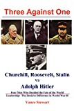 Three Against One: Roosevelt, Churchill, Stalin Vs. Adolph Hitler