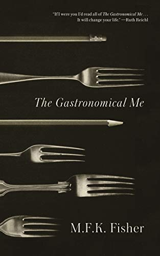 The Gastronomical Me, Fisher, M. F. K.