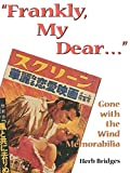 """Frankly, My Dear..."": Gone With the Wind Memorabilia (Motion Pictures)"