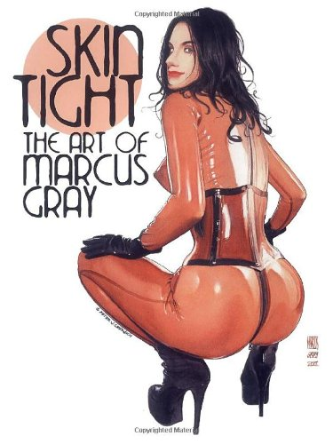 Skintight: The Art of Marcus Gray