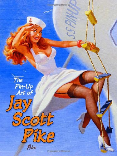 The Pin-Up Art of Jay Scott Pike, Vol. 1