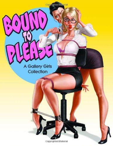 Bound to Please - A Gallery Girl Book (Gallery Girls Collection)