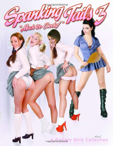 Spanking Tails Vol 3 - A Gallery Girls Book (Gallery Girls Collection)