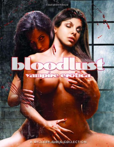 Bloodlust - A Gallery Girls Collection