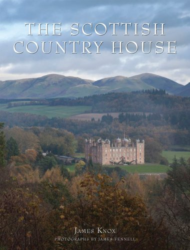 The Scottish Country House - James Knox