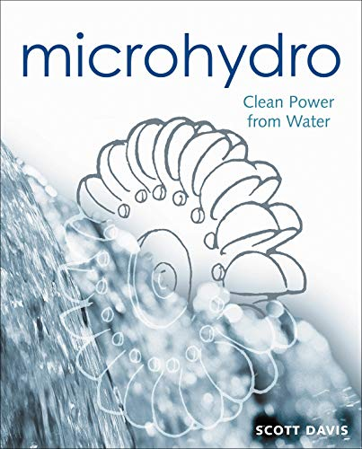 Microhydro: Clean Power from Water (Wise Living) - Scott DavisCorrie Laschuk