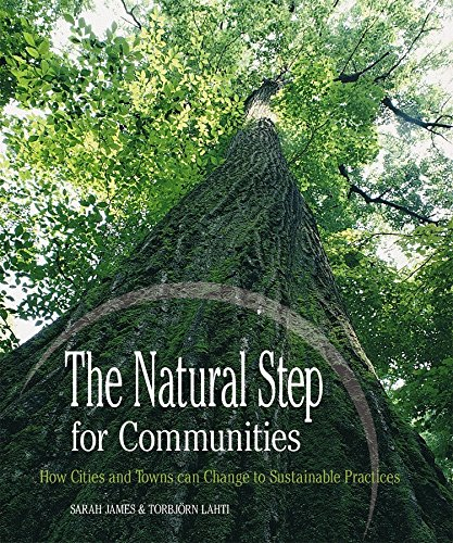The Natural Step for Communities: How Cities and Towns can Change to Sustainable Practices, James, Sarah; Lahti, Torbjörn