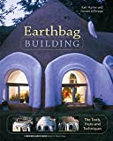 Earthbag Building: The Tools, Tricks and Techniques (Natural Building Series), Hunter, Kaki; Kiffmeyer, Donald