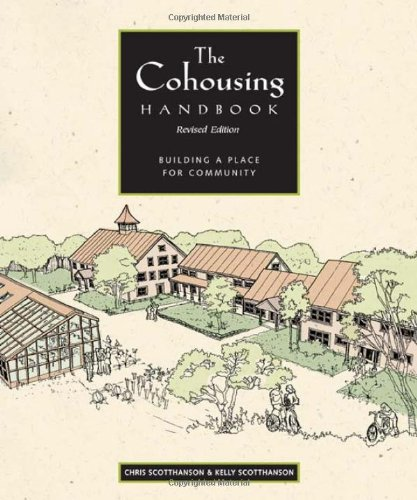 The Cohousing Handbook: Building a Place for Community - Chris ScottHanson, Kelly ScottHanson