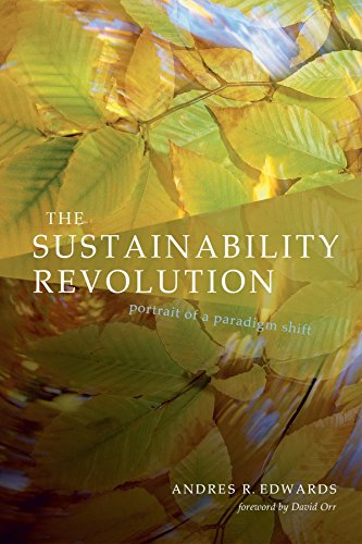 The Sustainability Revolution: Portrait of a Paradigm Shift, Andres R. Edwards; David W. Orr