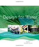 Design for water [electronic resource] : rainwater harvesting, stormwater catchment, and alternate water reuse