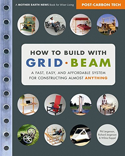 PDF How to Build with Grid Beam A Fast Easy and Affordable System for Constructing Almost Anything
