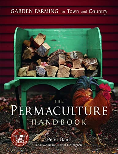 The Permaculture Handbook: Garden Farming for Town and Country, Bane, Peter
