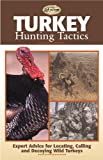 Turkey Hunting Tactics (The Complete Hunter)