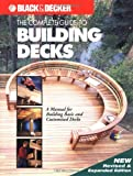The Complete Guide to Building Decks (Black & Decker Home Improvement Library)